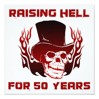 "Raising Hell For 50 Years 5.25"" Square Invitation Card"