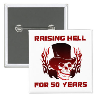 Raising Hell For 50 Years Pins