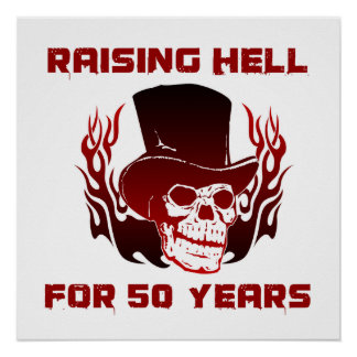 Raising Hell For 50 Years Poster