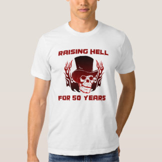 Raising Hell For 50 Years Tees