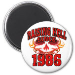 Raising Hell since 1986.png 2 Inch Round Magnet