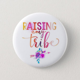 Raising my tribe 2 inch round button