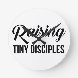 Raising Tiny Disciples Round Clock