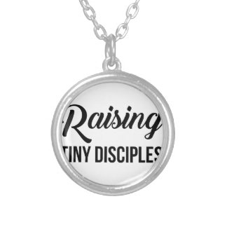 Raising Tiny Disciples Silver Plated Necklace