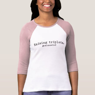 Raising Triplets #Exhausted Women's 3/4 T-Shirt