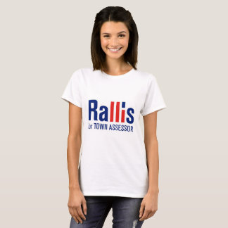 Rallis for Assessor - Women's Tee Shirt