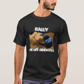 Rally-Slide, Rally, Live life sideways T-Shirt