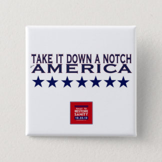 Rally to Restore Sanity--Take It Down A Notch 2 Inch Square Button