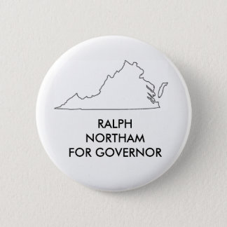 Ralph Nprtham for Virginia Governor 2017 2 Inch Round Button