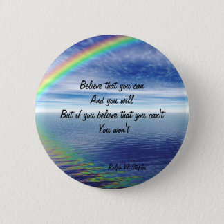 Ralph W staples Quotations-believe that you can 2 Inch Round Button