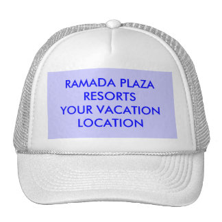RAMADA PLAZA RESORTSYOUR VACATION LOCATION TRUCKER HAT