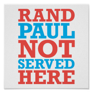 Rand Paul Not Served Here patriotic poster