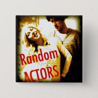 Random Actors Badge. (of awesomeness) 2 Inch Square Button