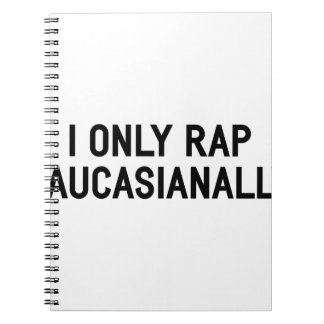 Rap Caucasianally Notebook