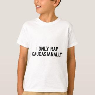 Rap Caucasianally T-Shirt