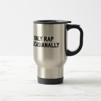 Rap Caucasianally Travel Mug