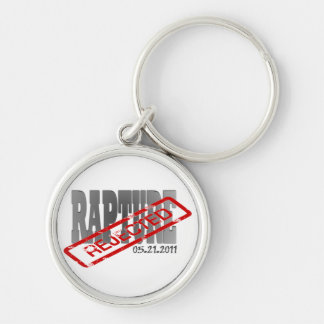 Rapture May 21 2011  REJECTED! Silver-Colored Round Keychain