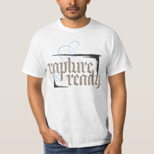 Rapture Ready Religious Christian Calligraphy T-Shirt