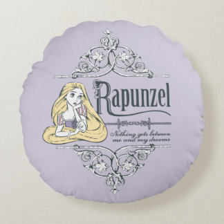 Rapunzel   Nothing Between Me and My Dreams Round Pillow