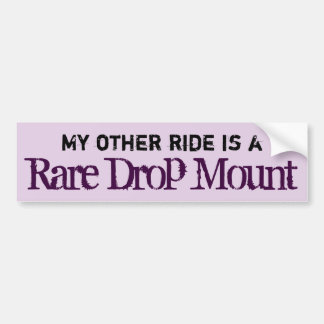 Rare Drop Mount Bumpersticker Bumper Sticker