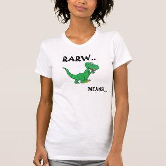 Rarw means .. I love you T-Shirt