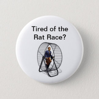 Rat Race.jpg, Tired of the Rat Race? 2 Inch Round Button