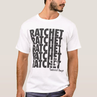 Ratchet Ratchet T-Shirt