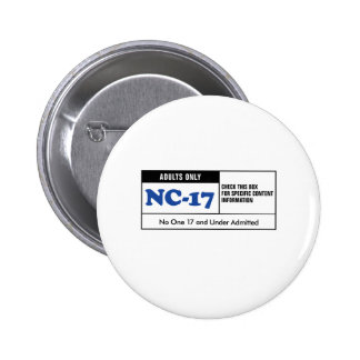Rated NC-17 Pinback Button