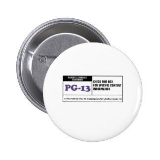 Rated PG 13 Pinback Button