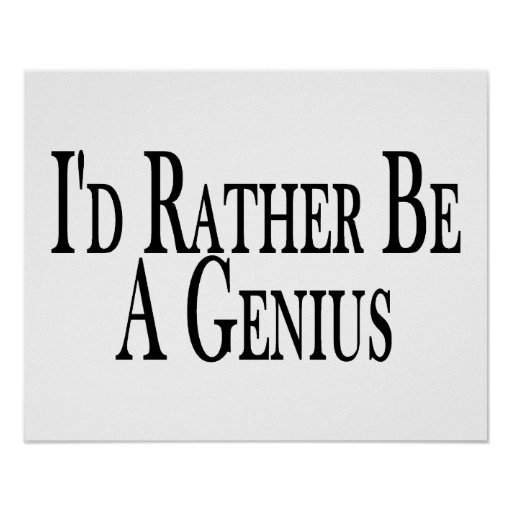 Rather Be A Genius Poster