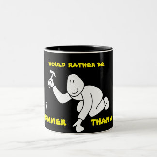 Rather Be a Hammer, Coffee Mug