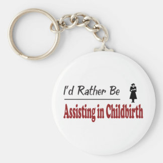 Rather Be Assisting in Childbirth Keychain