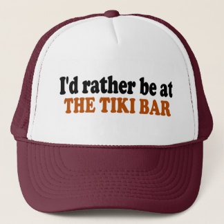 Rather Be At The Tiki Bar Trucker Hat