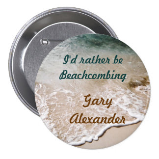 Rather be Beachcombing Name Badge 3 Inch Round Button