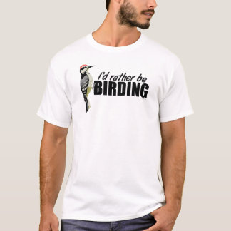 Rather Be Birding T-Shirt