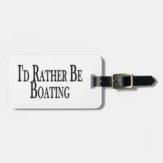 Rather Be Boating Luggage Tag