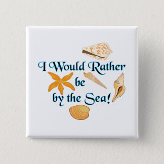 Rather Be By the Sea 2 Inch Square Button