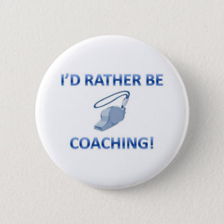Rather be coaching 2 inch round button
