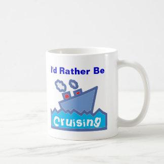 Rather be Cruising Coffee Mugs