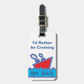 Rather Be Cruising My Bag Luggage Tag