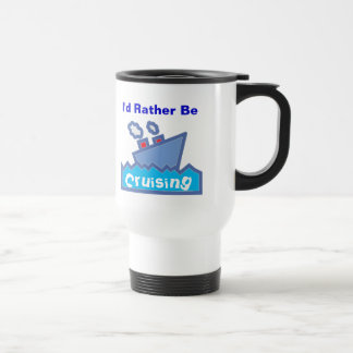 Rather be Cruising Travel Mug