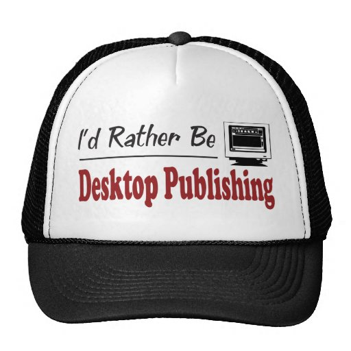 Rather Be Desktop Publishing Mesh Hats