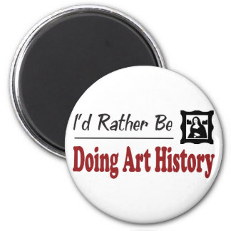 Rather Be Doing Art History 2 Inch Round Magnet