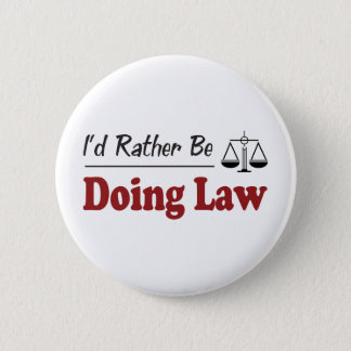 Rather Be Doing Law 2 Inch Round Button