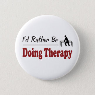 Rather Be Doing Therapy 2 Inch Round Button
