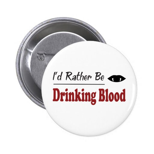 Rather Be Drinking Blood Pin