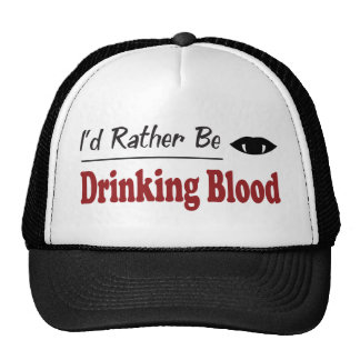 Rather Be Drinking Blood Hat