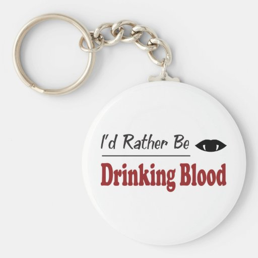 Rather Be Drinking Blood Keychains