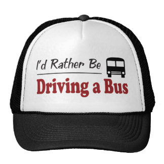 Rather Be Driving a Bus Hats