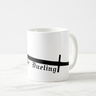 Rather Be Dueling Coffee Mug